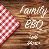 Family BBQ Folk Music by Various Artists