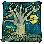 Ghosts out in the Rain by Hound of the Buskervilles