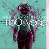 Don't Look Behind von Tbo&Vega