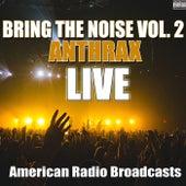 Bring The Noise Vol. 2 (Live) de Anthrax