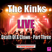 Death Of A Clown - Part Three (Live) von The Kinks