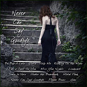 Never Can Say Goodbye by Various Artists