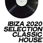 Ibiza 2020 Selection Classic House di Various Artists