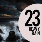 23 Heavy Rain by Rain Sounds Sleep