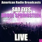 Sad Eyes (Live) von Bruce Springsteen