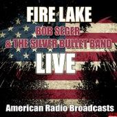 Fire Lake (Live) by Bob Seger