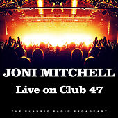 Live on Club 47 (Live) de Joni Mitchell