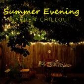 Summer Evening Garden Chillout by Various Artists