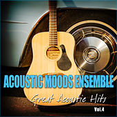 Great Acoustic Hits Vol. 4 by Acoustic Moods Ensemble