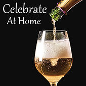 Celebrate At Home von Various Artists