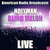 Holyman (Live) by Blind Melon