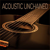 Acoustic Unchained by Various Artists