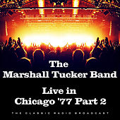 Live in Chicago '77 Part 2 (Live) de The Marshall Tucker Band