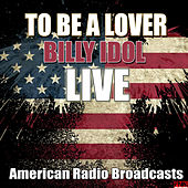 Go To Be A Lover (Live) von Billy Idol