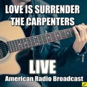 Love Is Surrender (Live) von Carpenters