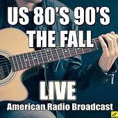 US 80's 90's (Live) by The Fall