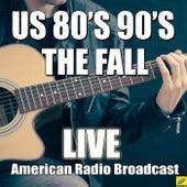 US 80's 90's (Live) de The Fall