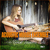 Great Acoustic Hits Vol. 1 by Acoustic Moods Ensemble