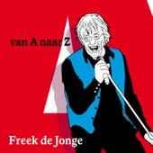 Van a Naar Z by Freek de Jonge