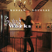 Swing Works by Ronald Douglas
