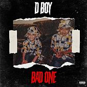Bad One by D Boy