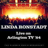 Live on Arlington TV '84 (Live) de Linda Ronstadt
