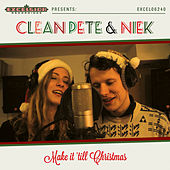 Make It 'Till Christmas by Clean Pete