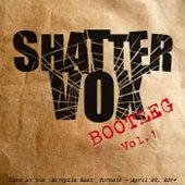 Bootleg, Vol. 1 (Deluxe Edition) (Live) de Shattervox