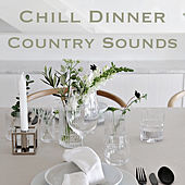 Chill Dinner Country Sounds de Various Artists