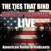 The Ties That Bind (Live) von Bruce Springsteen