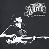 Live in Amsterdam de Tony Joe White