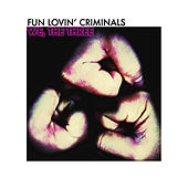 We, The Three de Fun Lovin' Criminals