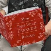 This Wild Darkness de Moby