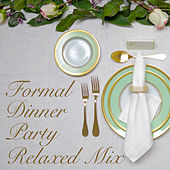 Formal Dinner Party Relaxing Mix by Various Artists