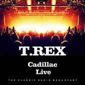 Cadillac Live (Live) by T. Rex