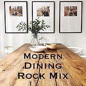 Modern Dining Rock Mix de Various Artists