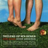 Trillend Op M'n Benen - Doe Maar Door Anderen von Various Artists