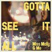 Gotta See It All (Radio Edit) de miss molly