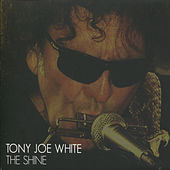 The Shine von Tony Joe White
