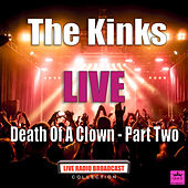 Death Of A Clown - Part Two (Live) von The Kinks