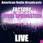 Factory (Live) von Bruce Springsteen