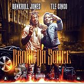Broke Da Scale by Bankroll Jones