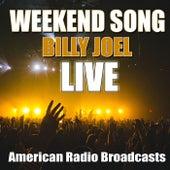 Weekend Song (Live) de Billy Joel