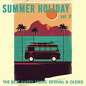 Summer Holiday, Vol. 9 (The Best Happy Music Revival & Oldies) de Various Artists