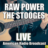 Raw Power (Live) by The Stooges