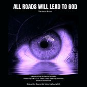 All Roads Will Lead to God by Various Artists