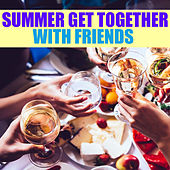 Summer Get Together With Friends de Various Artists