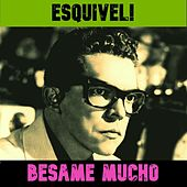 Besame Mucho by Esquivel