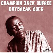 Daybreak Rock by Champion Jack Dupree