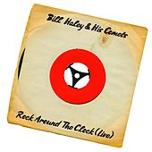 Rock Around the Clock (Live) by Bill Haley & the Comets